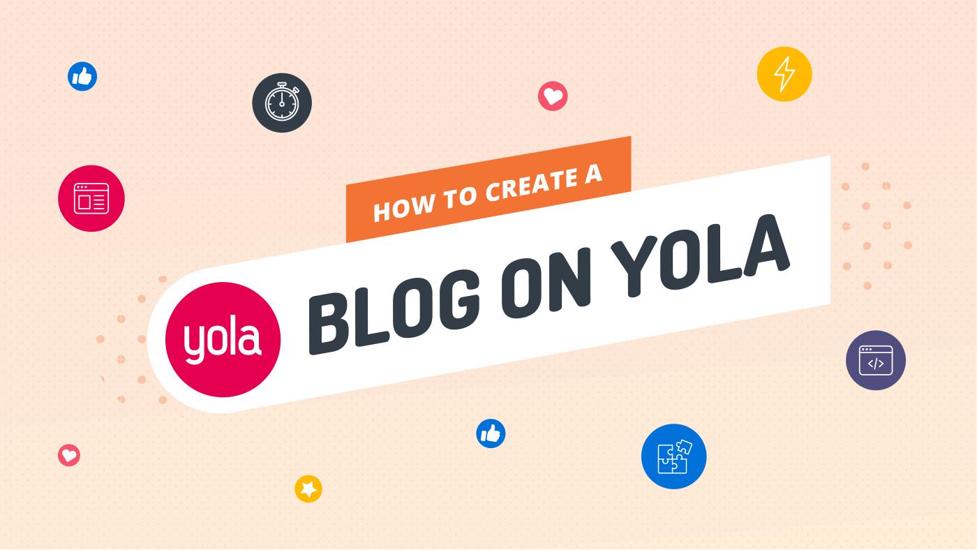 How to Create a Blog on Yola