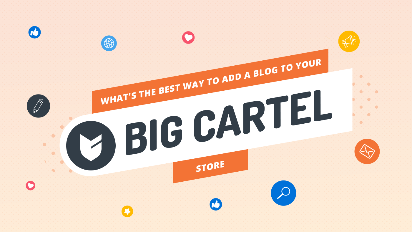 What's the best way to add a blog to your Big Cartel store?