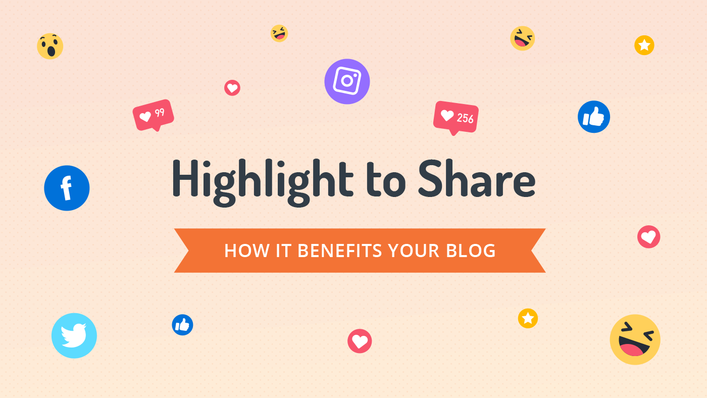 Highlight to Share - How it benefits your blog
