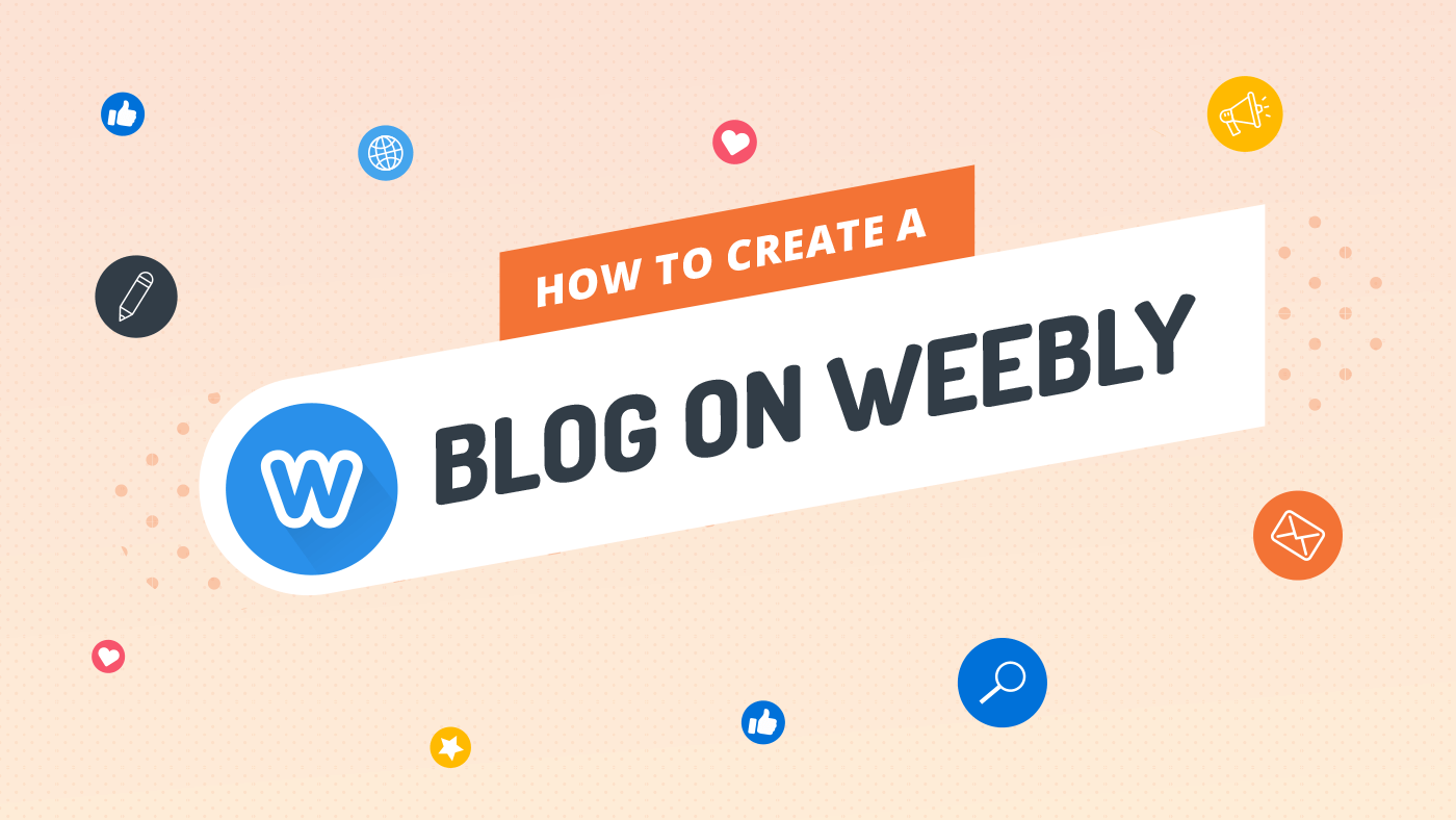 How to Create a Blog on Weebly