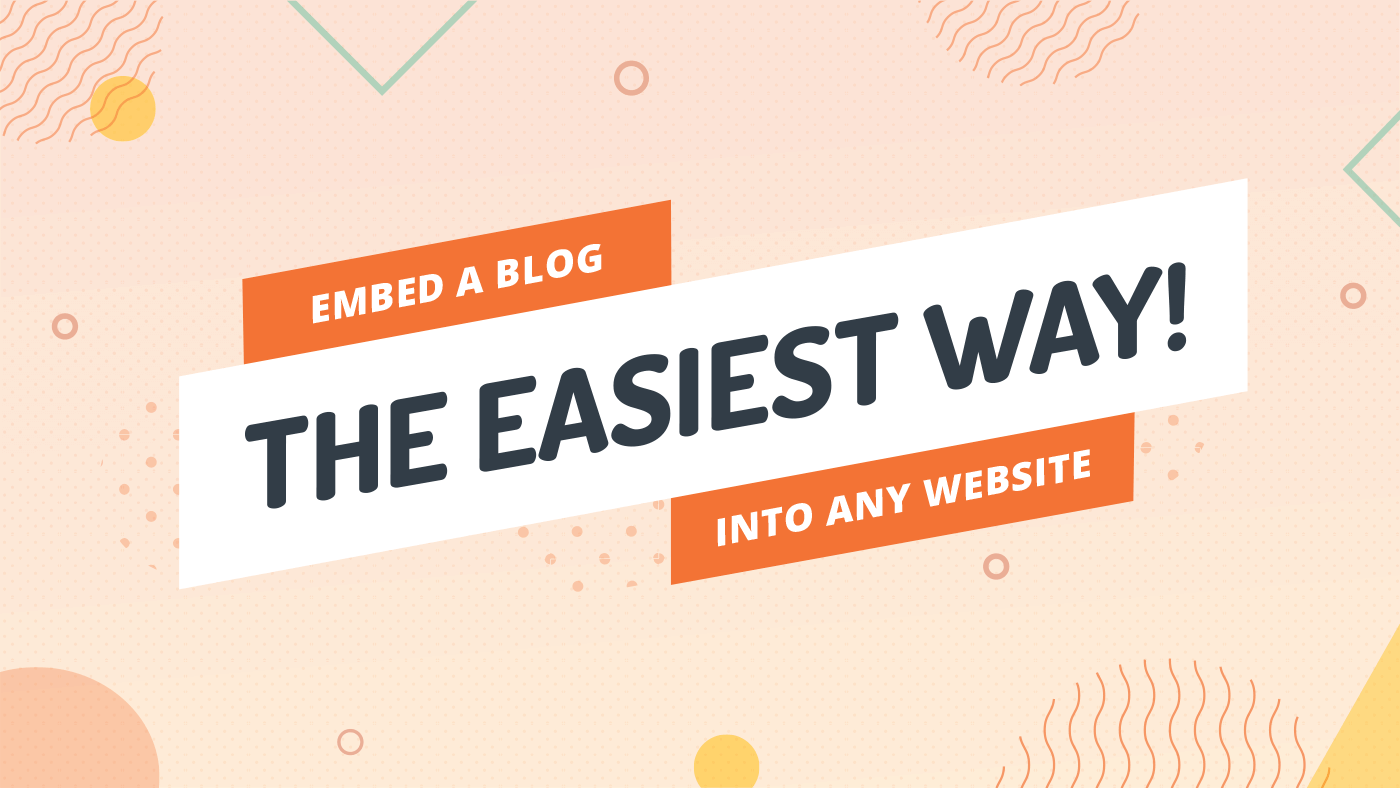 Embed a Blog Into Any Website – The Easy Way