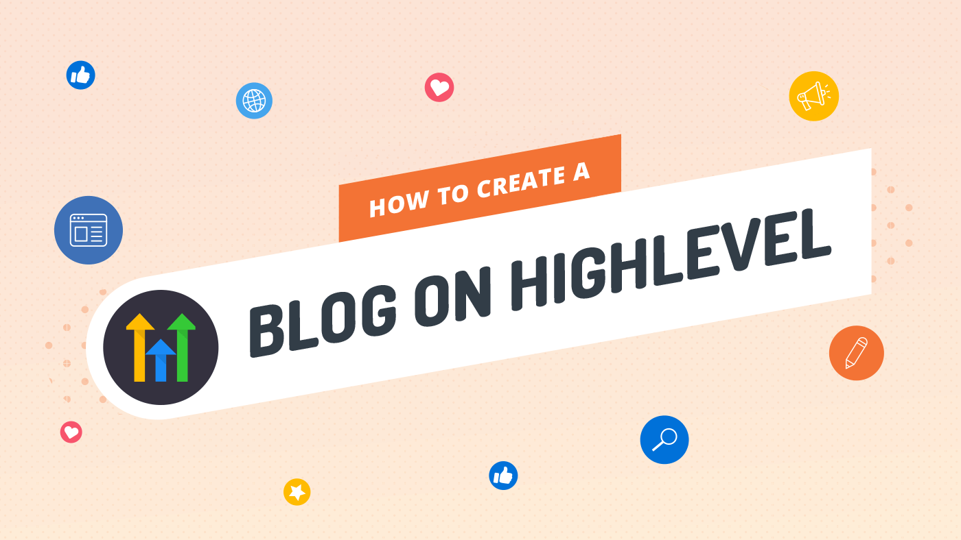 How to Create a Blog on HighLevel