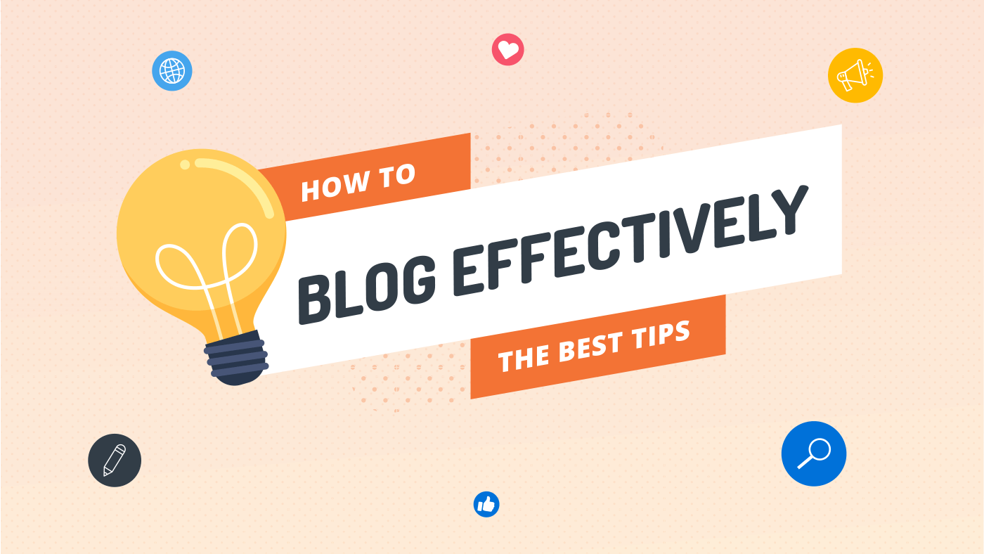 How to blog effectively: The best tips from DropInBlog