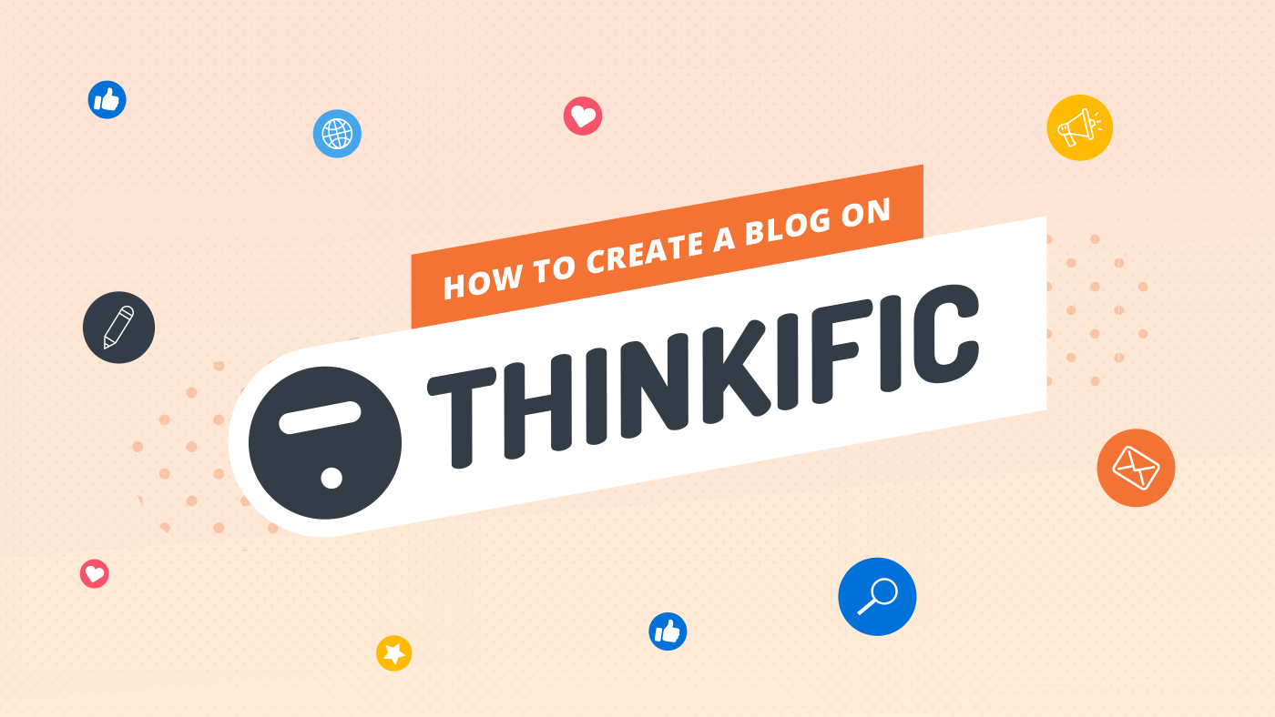 How to create a blog on Thinkific