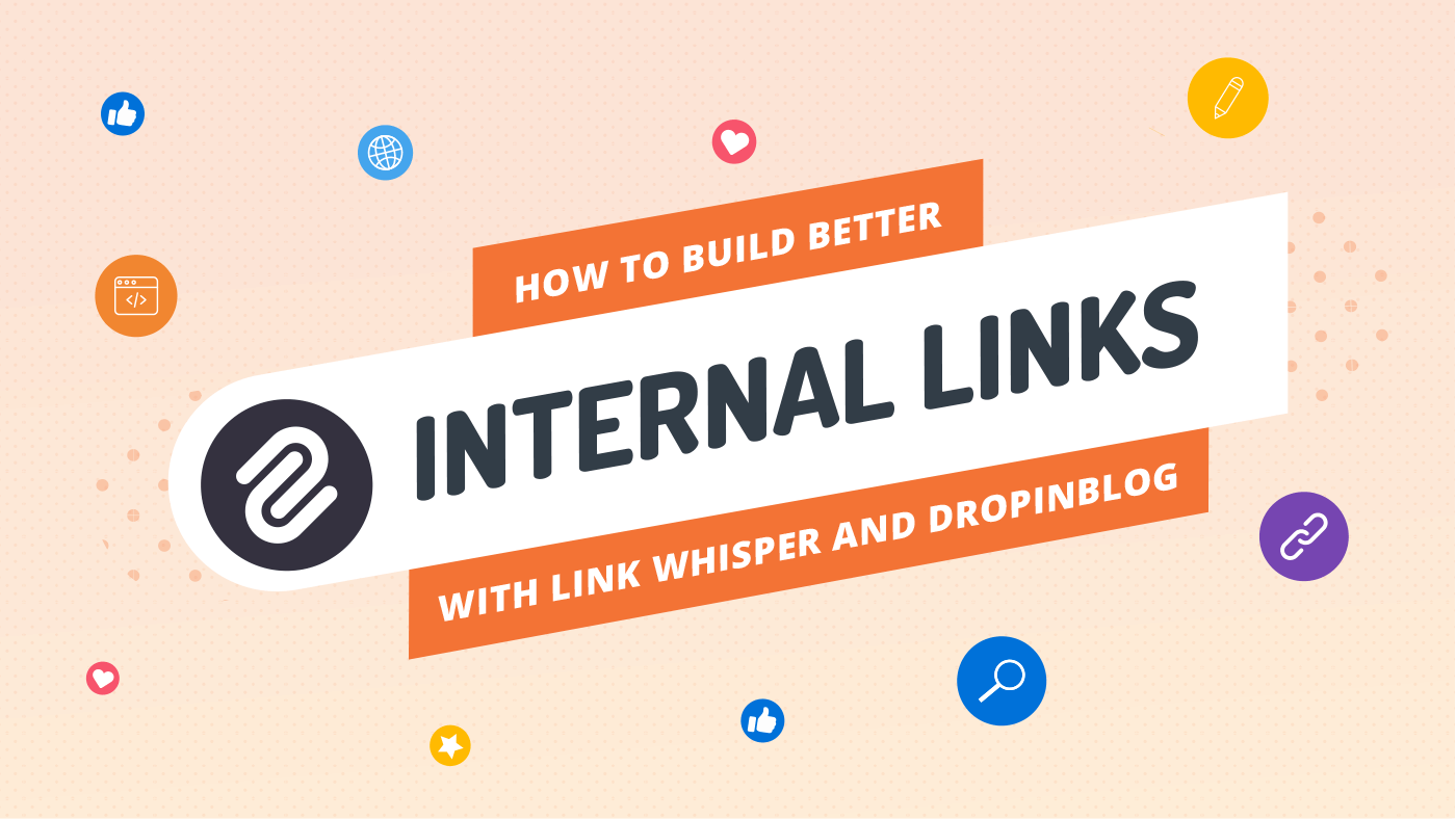 How to Build Better Internal Links for Shopify with Link Whisper and DropInBlog