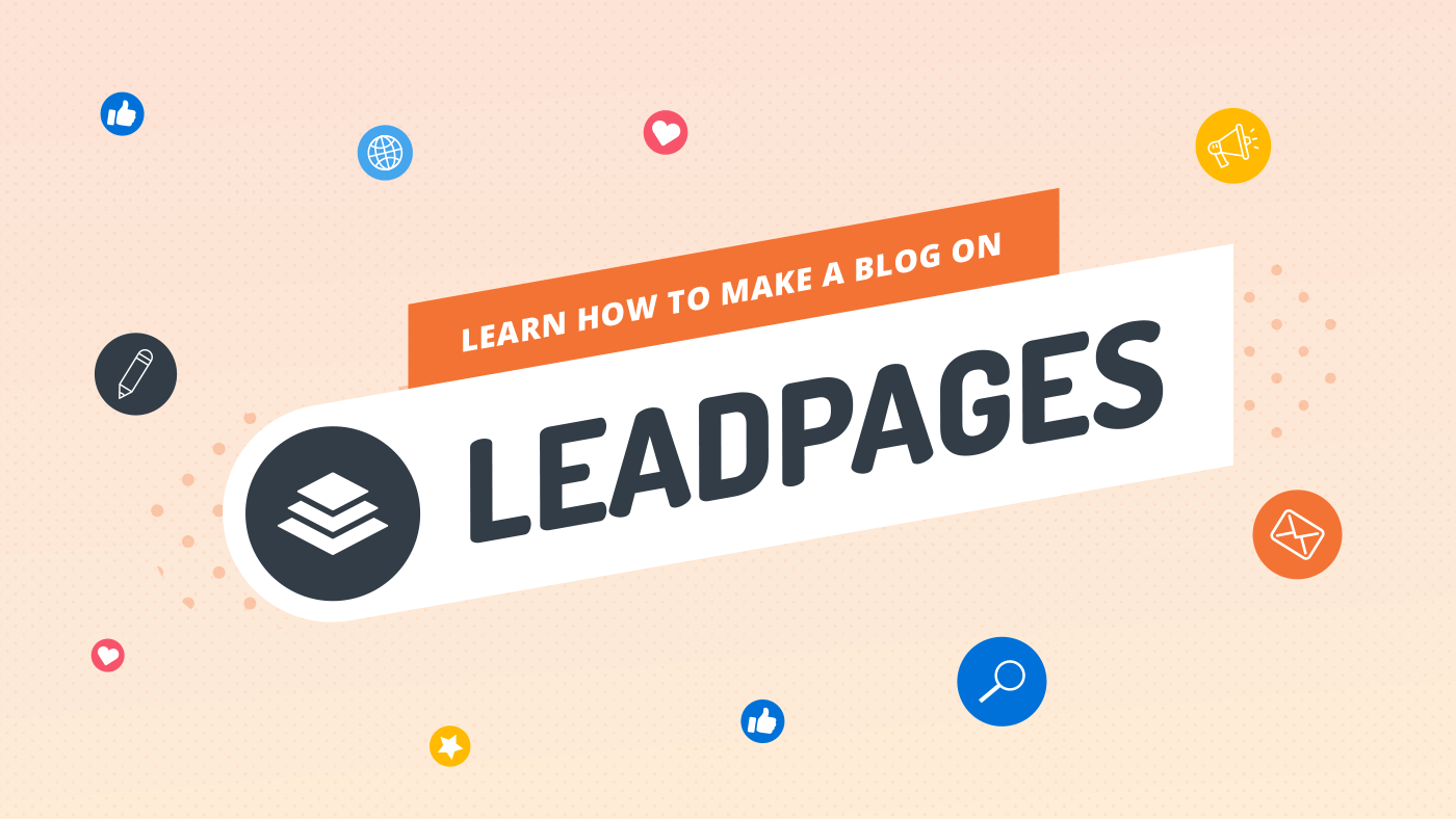 Learn how to make a blog on Leadpages