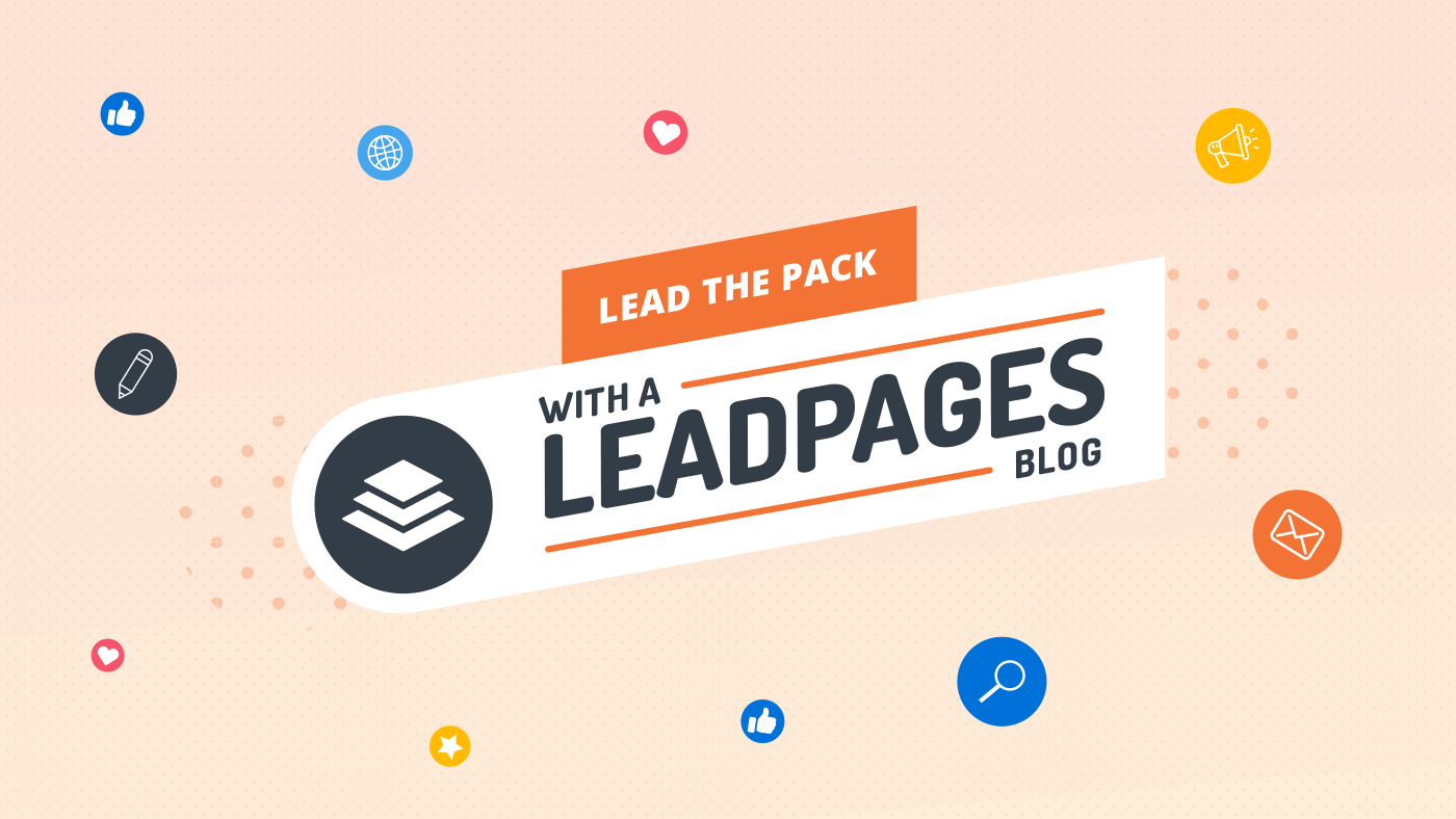 Lead the Pack with a Leadpages Blog