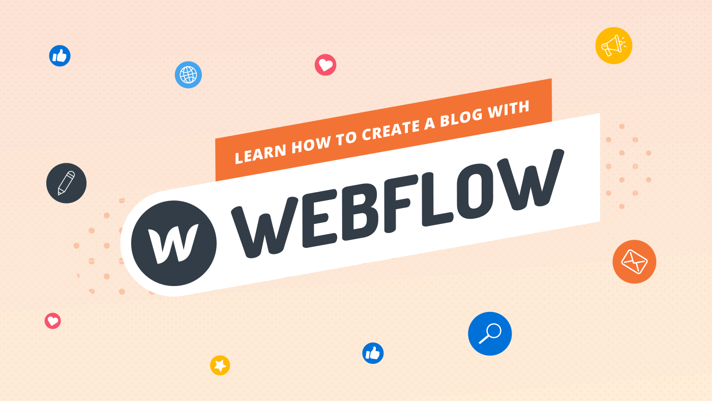Learn how to create a blog with Webflow