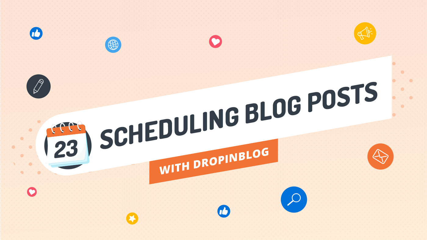 Scheduling blog posts with DropInBlog