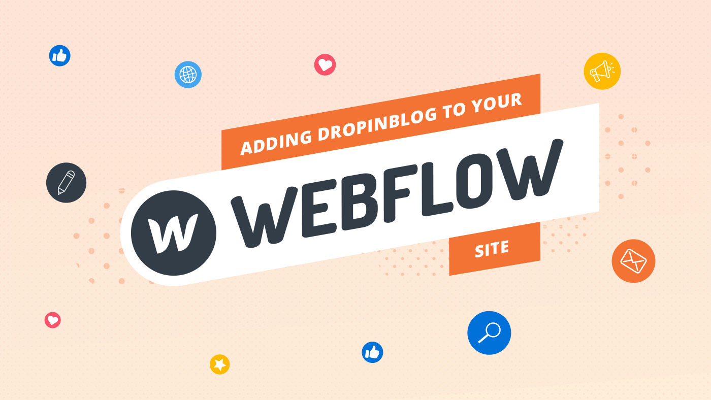 Adding DropInBlog to your Webflow site
