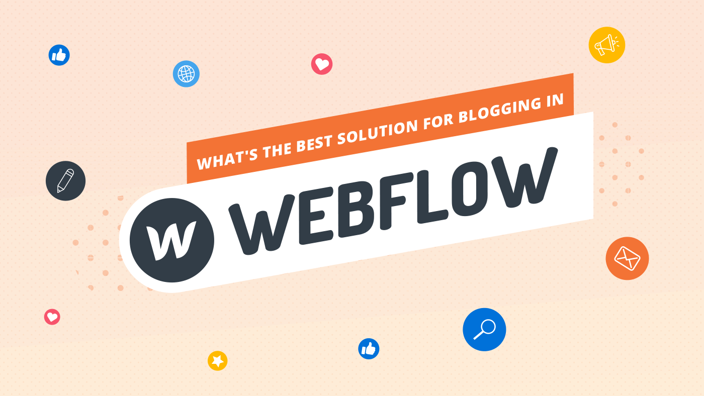 What's the best solution for blogging in Webflow?