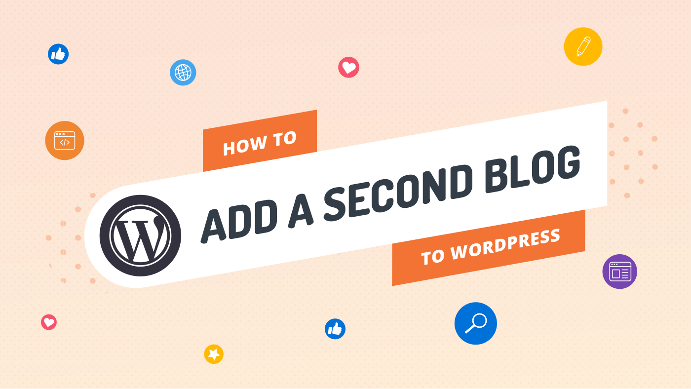 How to Add a Second Blog to WordPress