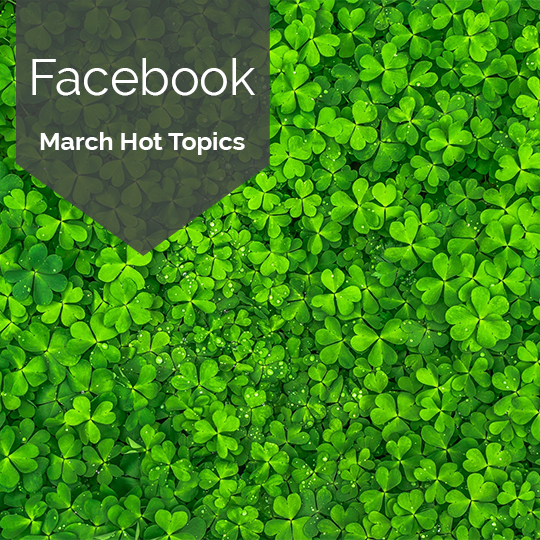 The Hottest Topics on Facebook and Instagram in March, 2018 [INFOGRAPHIC]