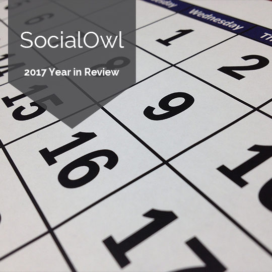 2017: SocialOwl's Year In Review