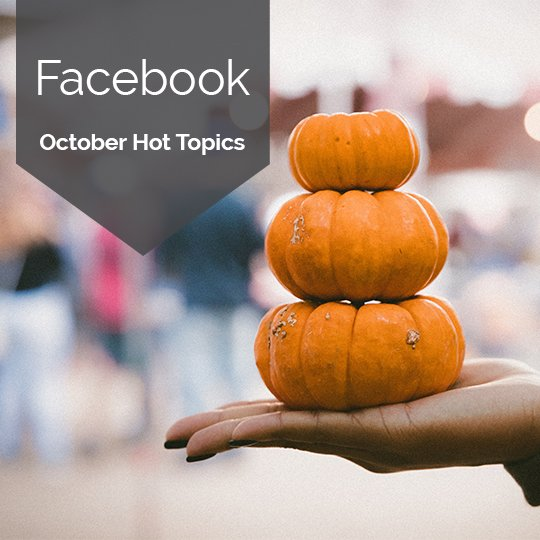The Hottest Topics on Facebook and Instagram in October, 2017 [INFOGRAPHIC]