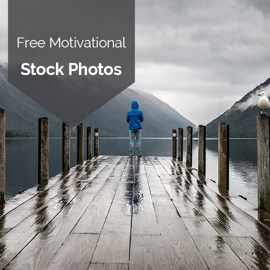 Free Motivational Stock Photos and Images for #MondayMotivation, #WisdomWednesday and more!