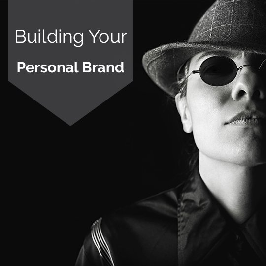 Why You Should Build Your Personal Brand
