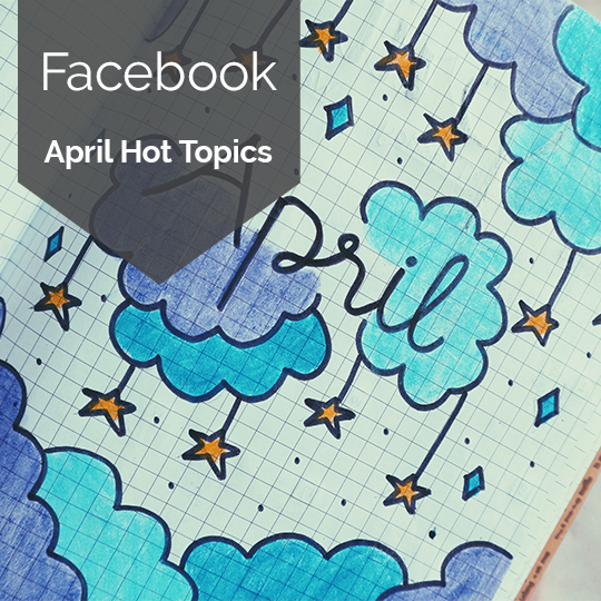 The Hottest Topics on Facebook and Instagram in April, 2018 [INFOGRAPHIC]
