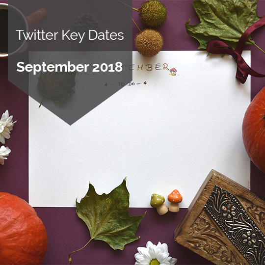Key Dates for Marketing on Twitter in September 2018