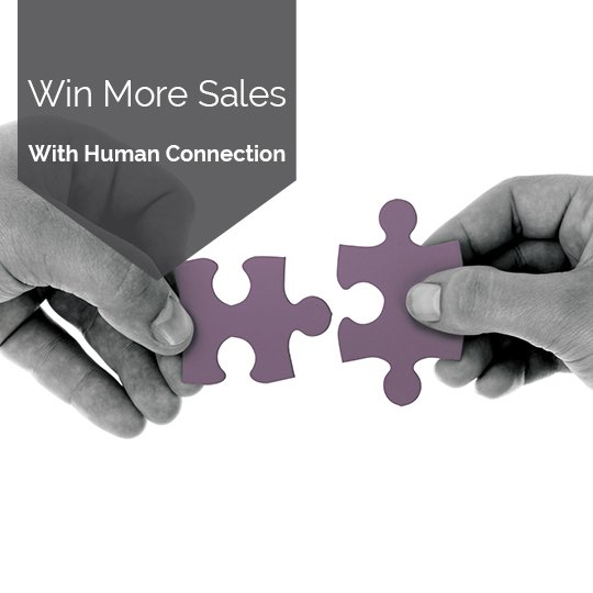 4 Steps to Win More Sales By Creating Human Connections