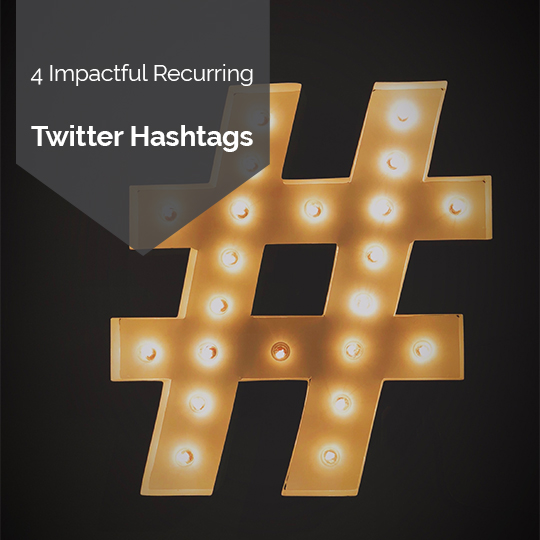 Four Recurring Hashtags to Amplify Your Presence on Twitter
