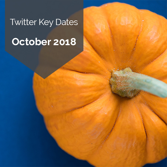 Key Dates for Marketing on Twitter in October 2018