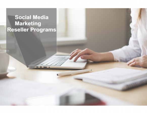 The Value of Becoming a Social Media Marketing Reseller