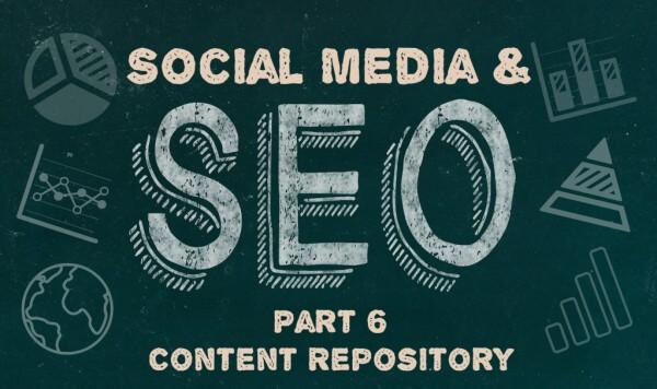 Create a Content Repository - Social Media & SEO: Part Six