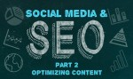 Social Media & SEO: Part Two - Optimizing Content