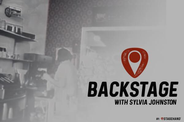 Backstage with Sylvia Johnston