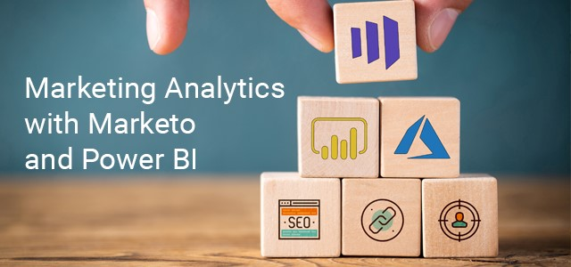 a photo of a hand stacking blocks with the text saying marketing analytics with marketo and power bi