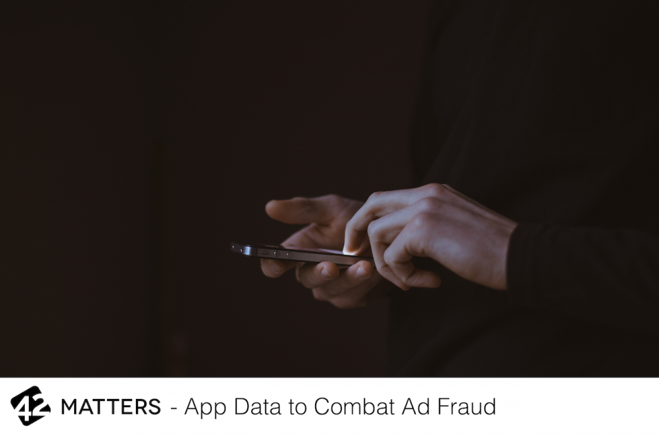 13 Ways Ad Networks Combat Ad Fraud using 42matters App Data