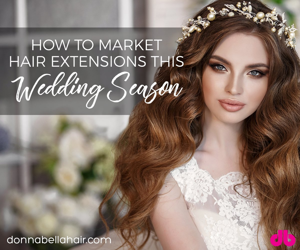 How to Market Hair Extensions this Wedding Season