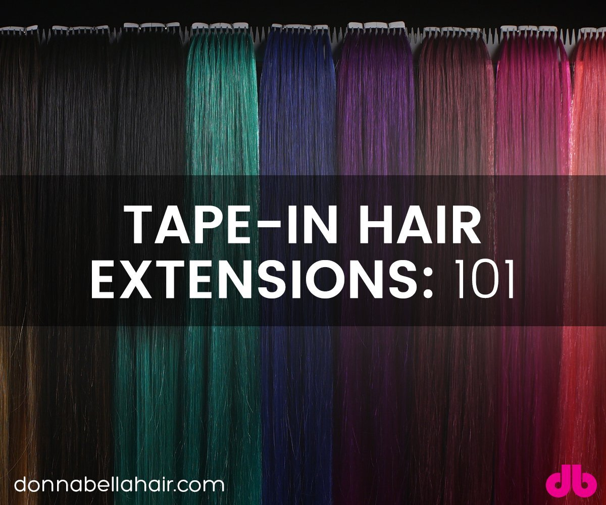 Tape-In Hair Extensions: 101