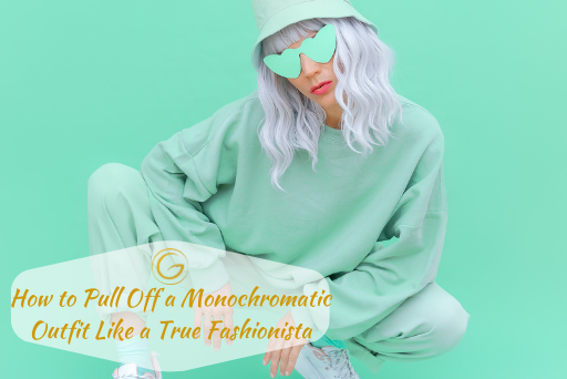 Pull Off a Monochromatic Outfit Like a Fashionista