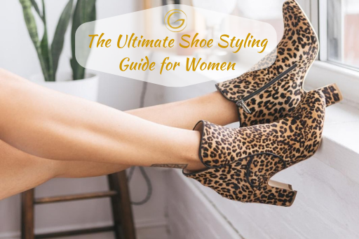 The Ultimate Shoe Styling Guide for Women