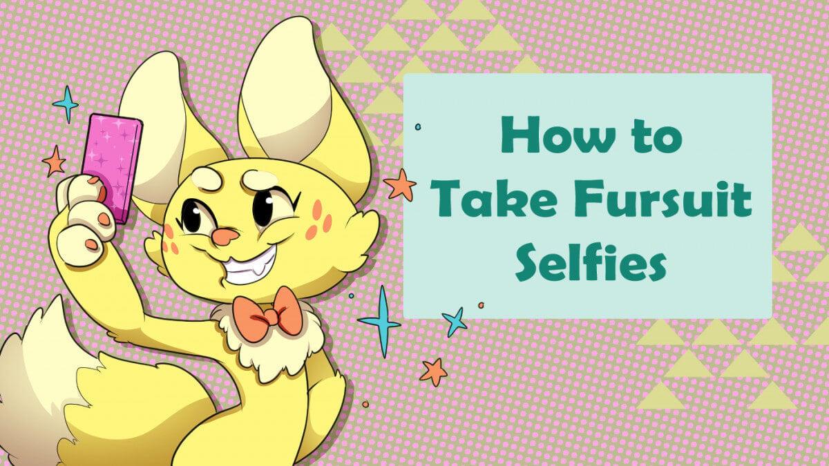 How to Take Fursuit Selfies