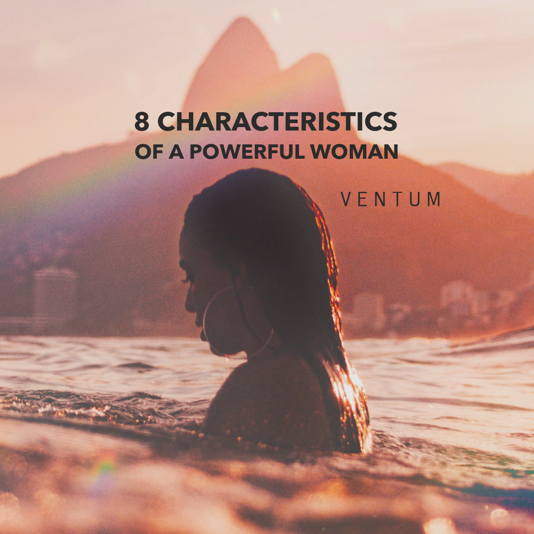 8 CHARACTERISTICS OF A POWERFUL WOMAN