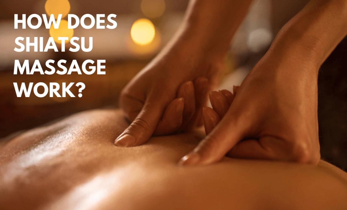 How Does Shiatsu Massage Work?