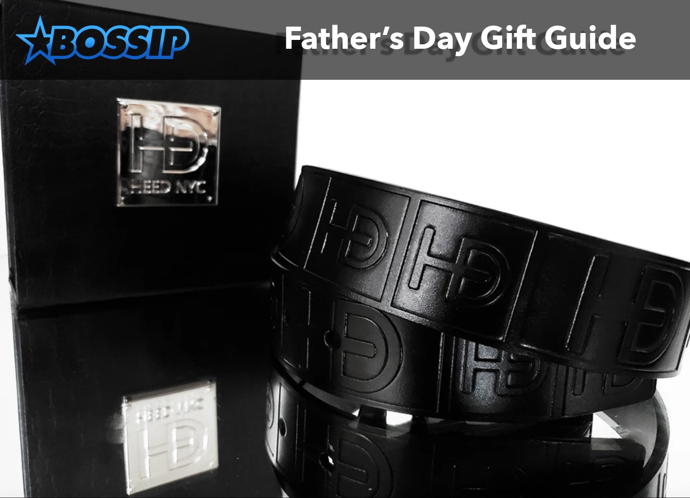 BOSSIP Father's Day Gift Guide