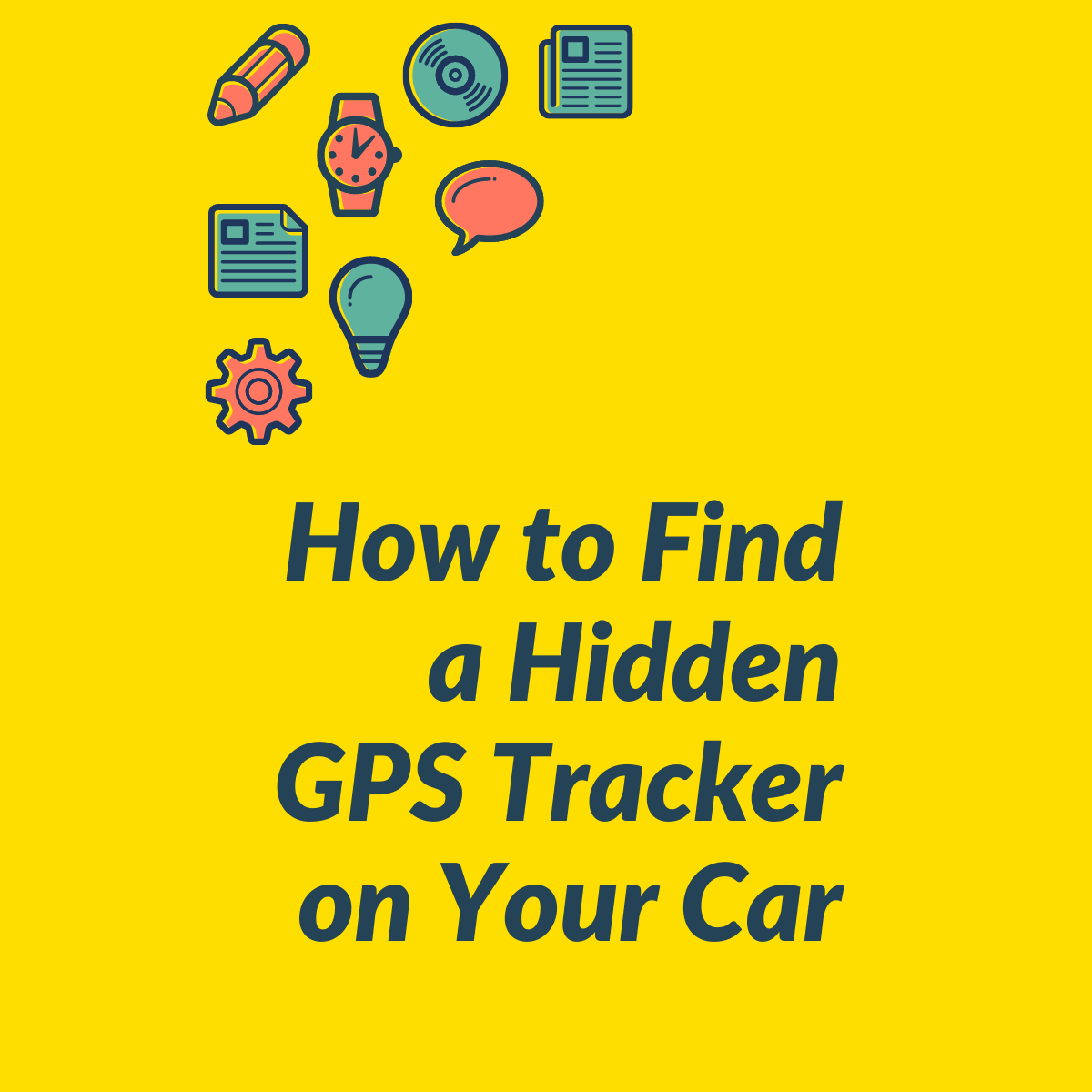 How to Find a Hidden GPS Tracker on Your Car