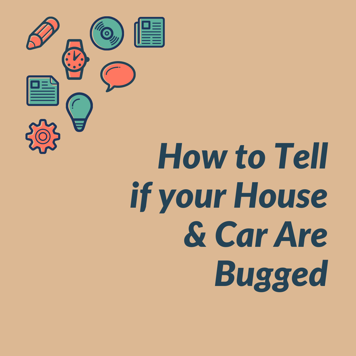 How to Tell If Your House & Car Are Bugged