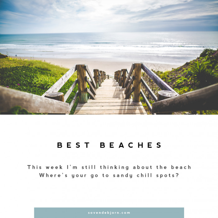 Favourite Beach Spots, featuring some of my favourite people.
