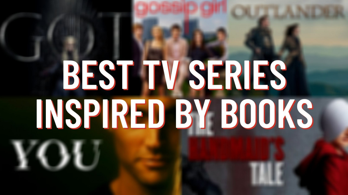 5 Best TV Series Inspired by Books