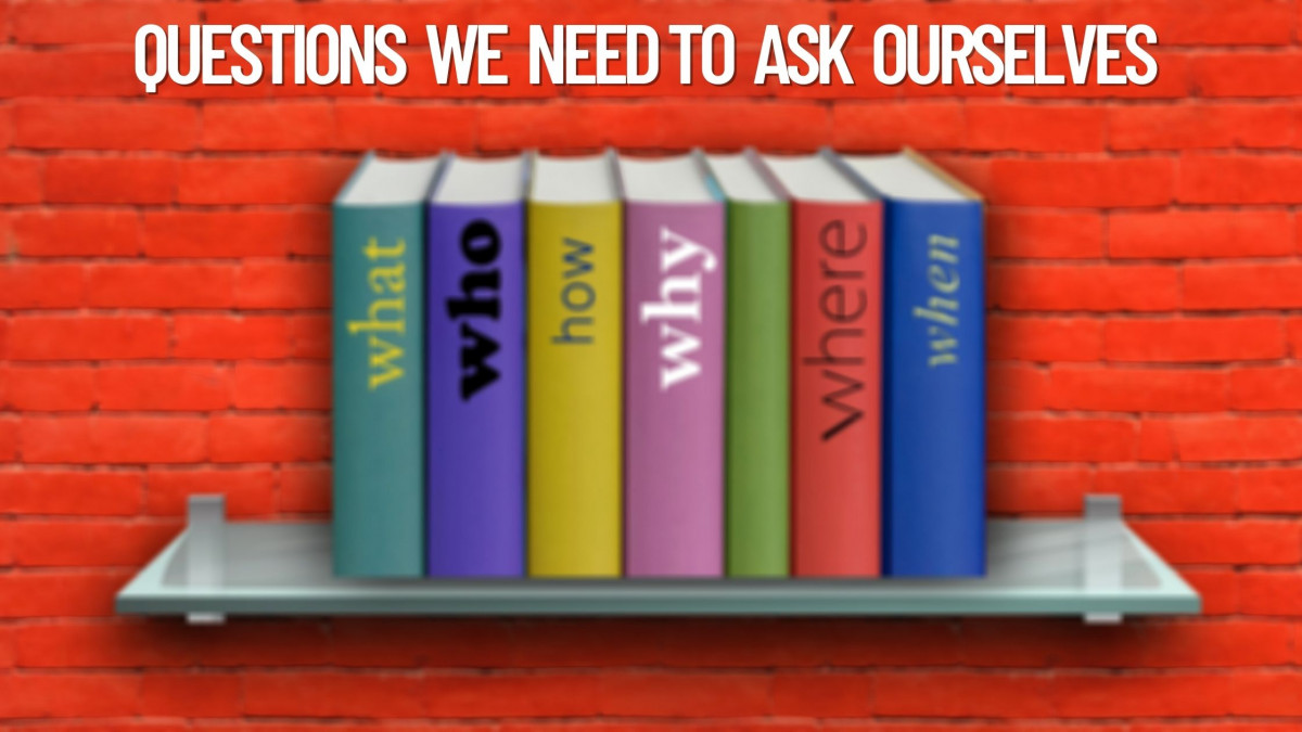 Questions We Need To Ask Ourselves (after reading a book)