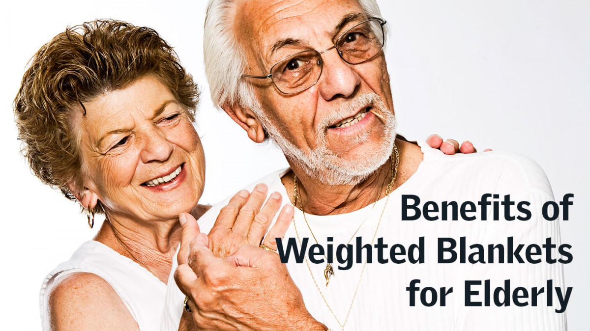Benefits of Weighted Blankets for Elderly