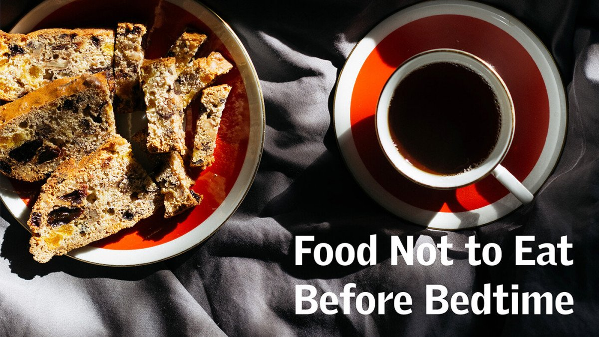 Food Not to Eat Before Bedtime
