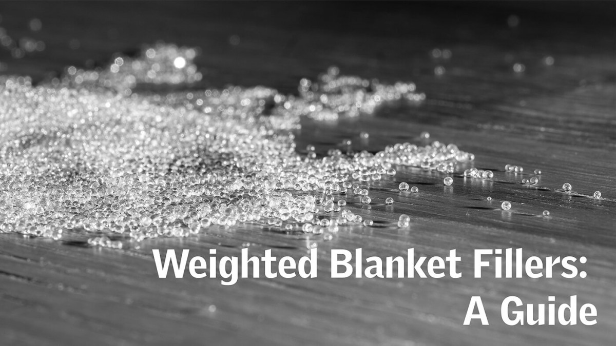 Weighted Blanket Fillers: A Guide