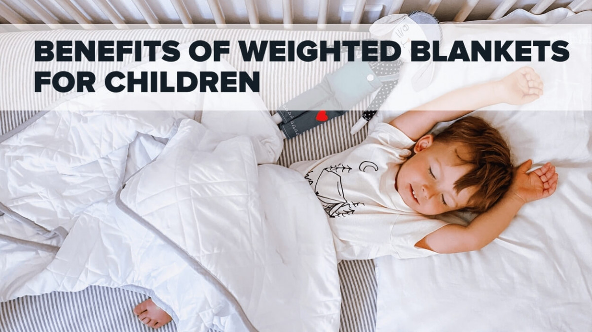 Benefits of a Weighted Blanket for Kids