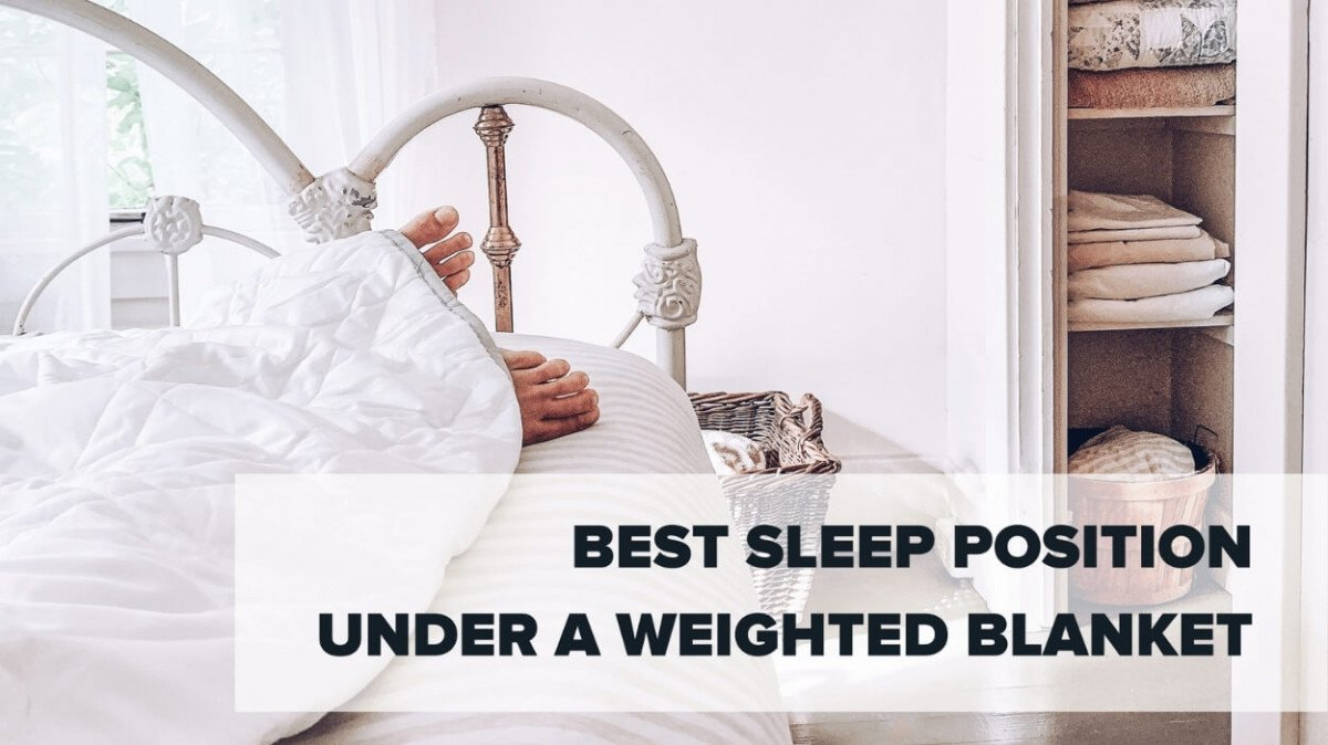 Best Sleep Position Under A Weighted Blanket